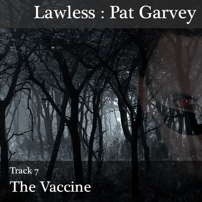 "Track 7 : ""The Vaccine"""